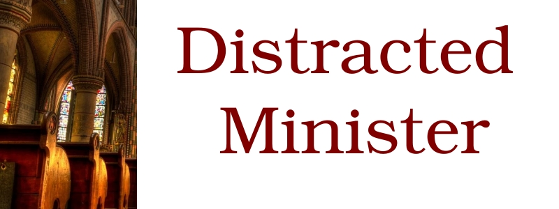 distracted minister