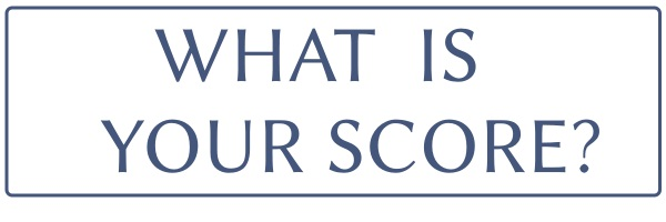 what is your score